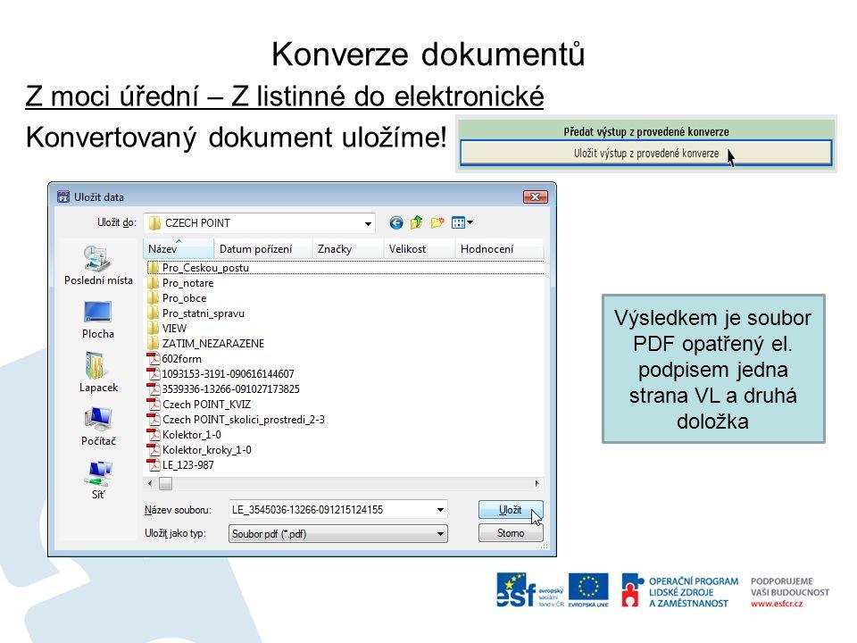 Konverze dokumentů Z moci úřední – Z listinné do elektronické Konvertovaný dokument uložíme.