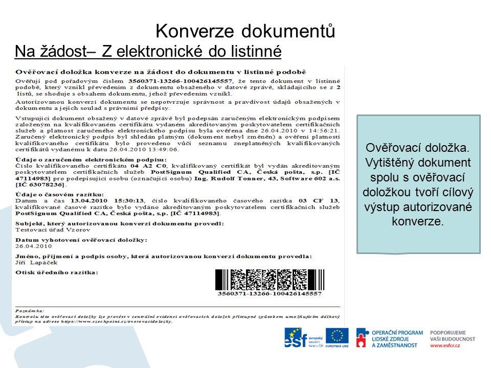 Konverze dokumentů Na žádost– Z elektronické do listinné Ověřovací doložka.