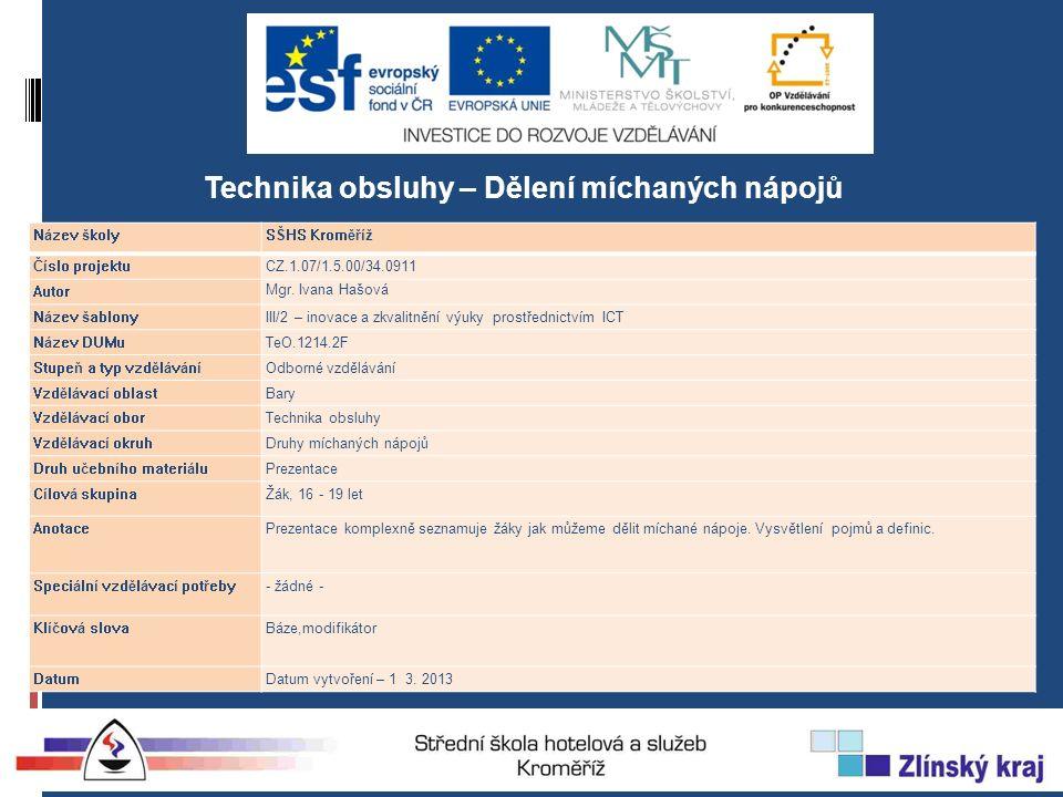 Technika obsluhy – Dělení míchaných nápojů Název školySŠHS Kroměříž Číslo projektuCZ.1.07/1.5.00/34.0911 Autor Mgr.