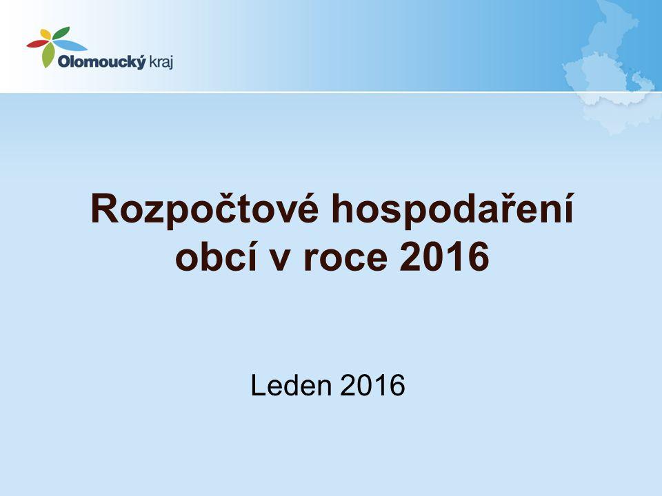 Rozpočtové hospodaření obcí v roce 2016 Leden 2016