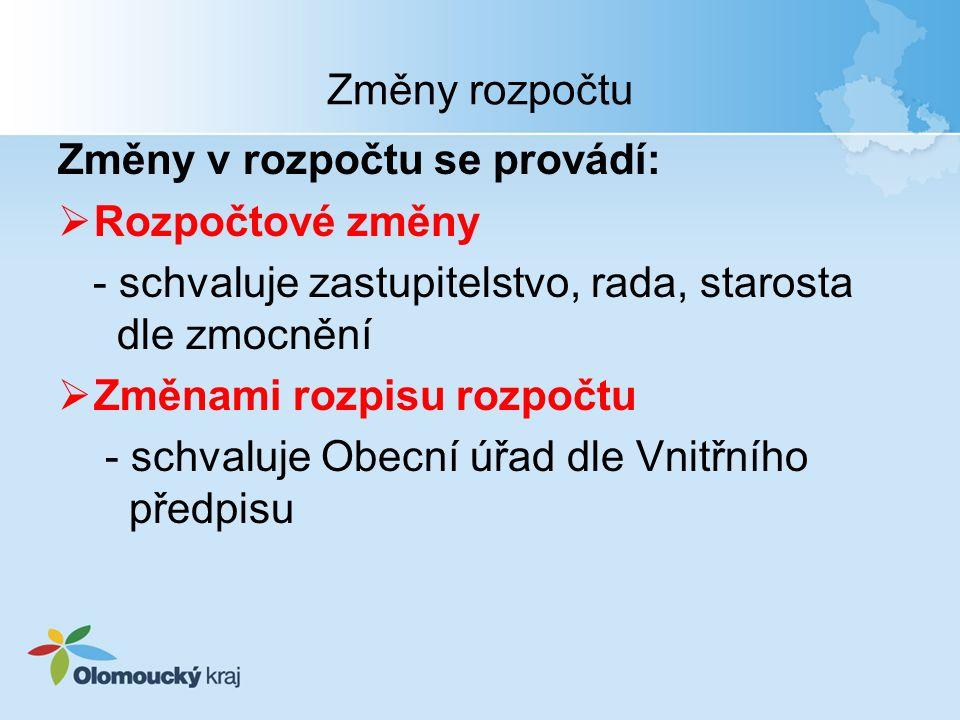 Změny rozpočtu Rozpočtové změny  Dle zákona č.