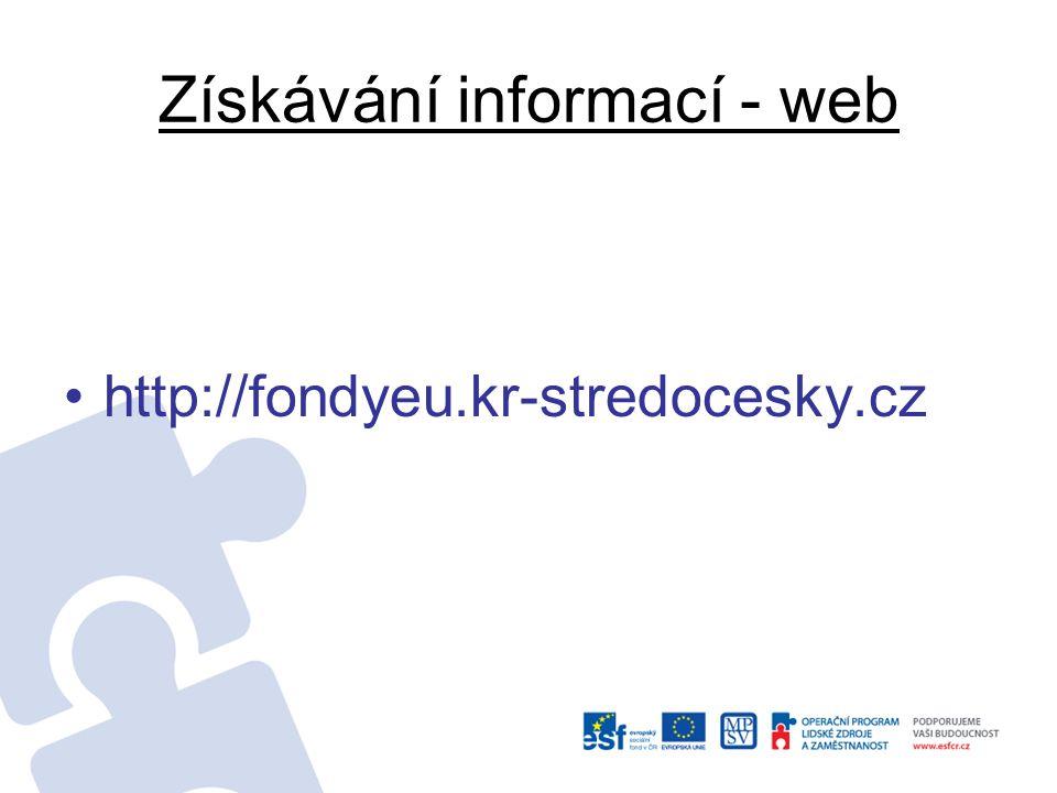 Získávání informací - web http://fondyeu.kr-stredocesky.cz