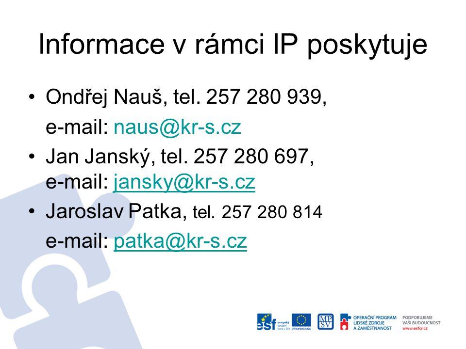 Informace v rámci IP poskytuje Ondřej Nauš, tel. 257 280 939, e-mail: naus@kr-s.cz Jan Janský, tel. 257 280 697, e-mail: jansky@kr-s.czjansky@kr-s.cz