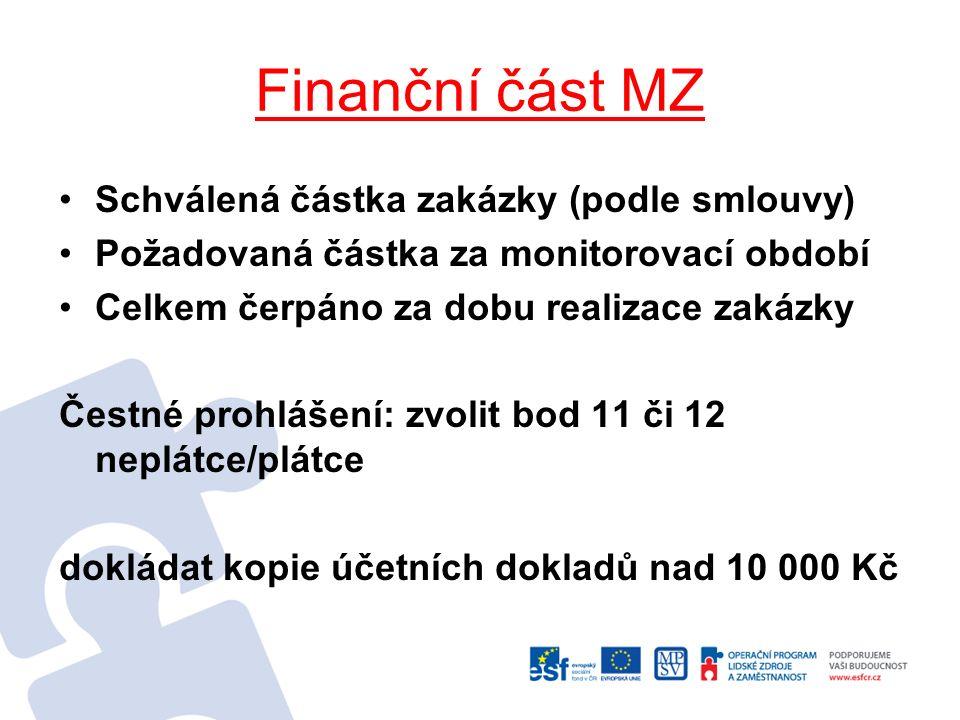 Finanční část MZ Schválená částka zakázky (podle smlouvy) Požadovaná částka za monitorovací období Celkem čerpáno za dobu realizace zakázky Čestné pro