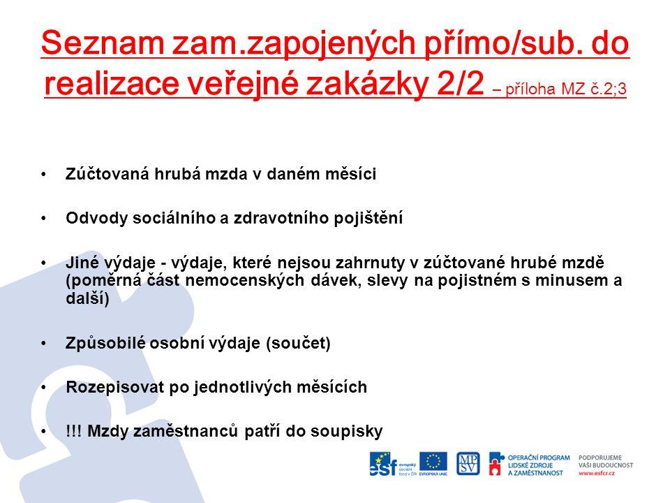 Seznam zam.zapojených přímo/sub. do realizace veřejné zakázky 2/2 – příloha MZ č.2;3 Zúčtovaná hrubá mzda v daném měsíci Odvody sociálního a zdravotní