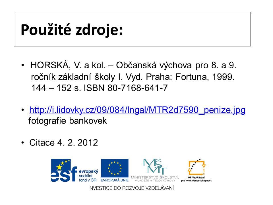Použité zdroje: HORSKÁ, V. a kol. – Občanská výchova pro 8.