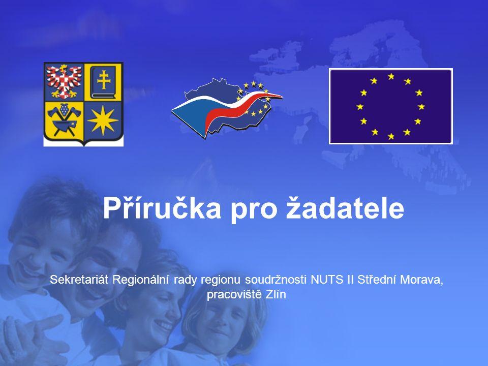 Sekretariát Regionální rady regionu soudržnosti NUTS II Střední Morava, pracoviště Zlín Příručka pro žadatele