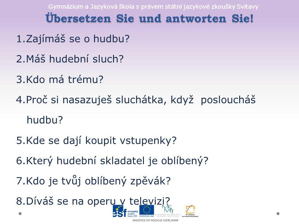 Gymnázium a Jazyková škola s právem státní jazykové zkoušky Svitavy Übersetzen Sie und antworten Sie.