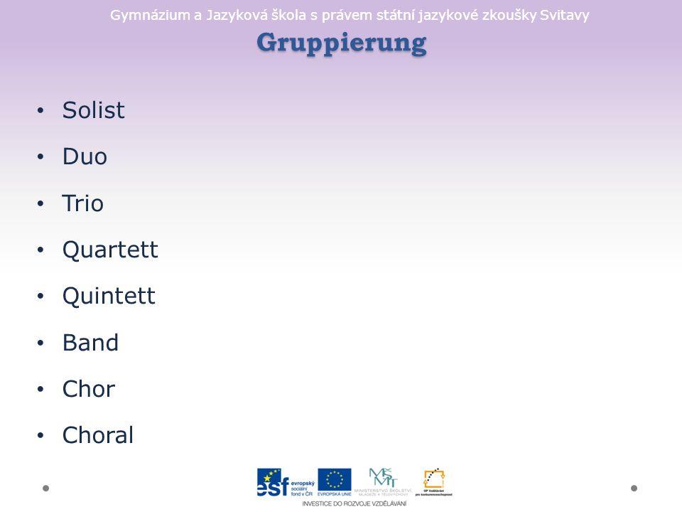 Gymnázium a Jazyková škola s právem státní jazykové zkoušky Svitavy Gruppierung Solist Duo Trio Quartett Quintett Band Chor Choral
