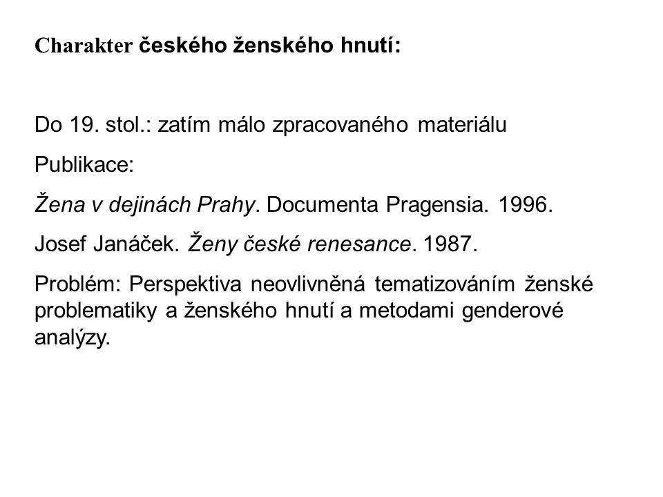 19.stol.: Formování ženských kroužků již v 1. pol.