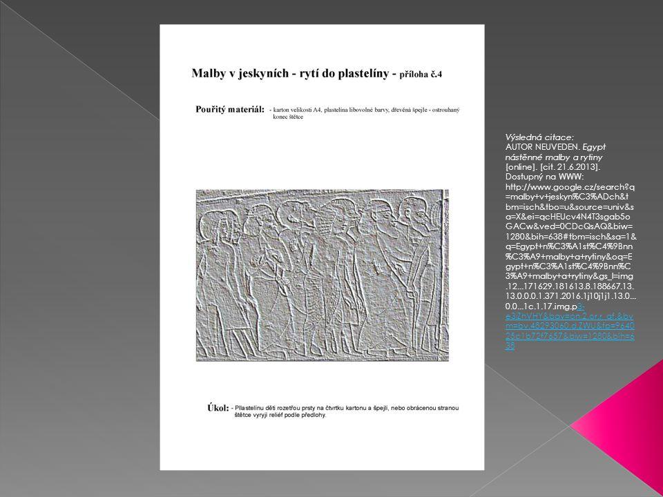 Výsledná citace: AUTOR NEUVEDEN. Egypt nástěnné malby a rytiny [online].