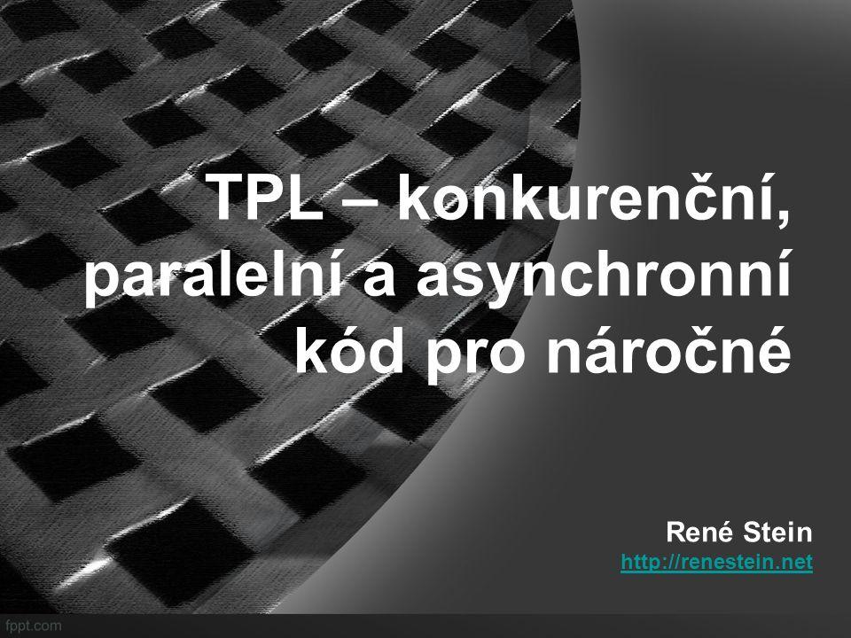 """TPL základy – co byste měli znát Třída Task.""""Thread je mrtev, ať žije Task ."""