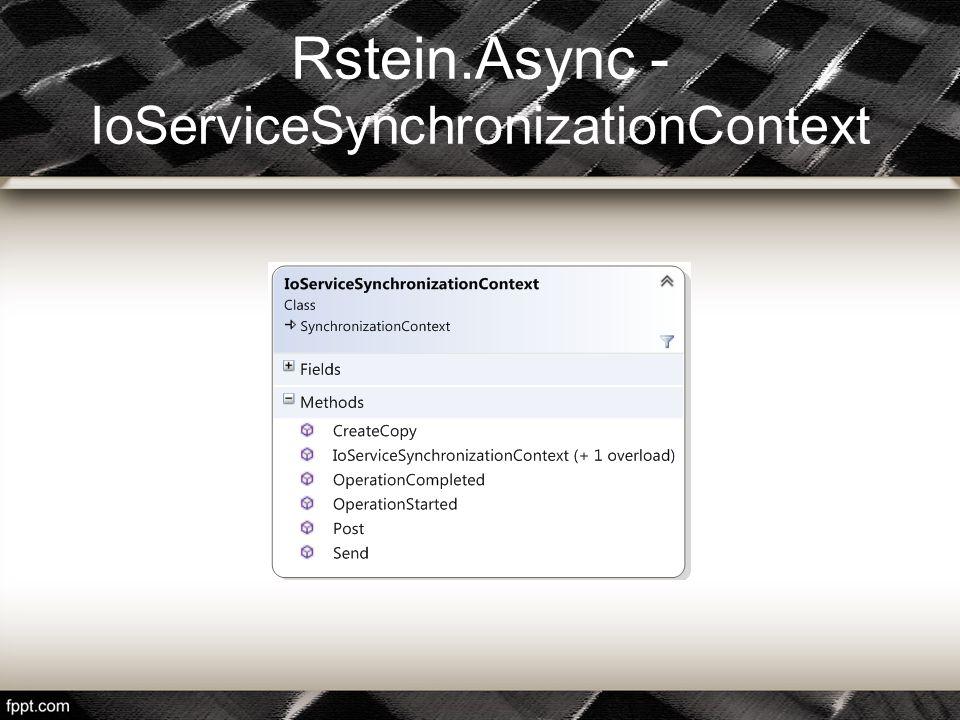 Rstein.Async - IoServiceSynchronizationContext