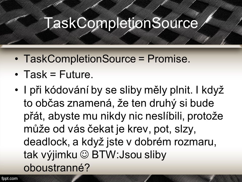 TaskCompletionSource TaskCompletionSource = Promise.
