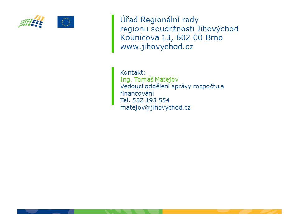 Úřad Regionální rady regionu soudržnosti Jihovýchod Kounicova 13, 602 00 Brno www.jihovychod.cz Kontakt: Ing.