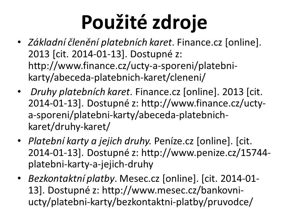 Použité zdroje Základní členění platebních karet. Finance.cz [online].