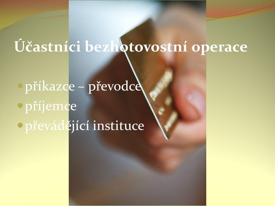 Nástroje bezhotovostního platebního styku Nástrojem je druh dokumentu, na základě kterého banky provádějí platební operace: 1.