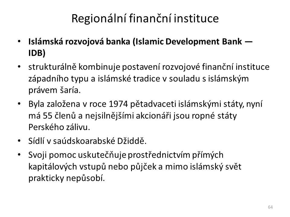 Regionální finanční instituce Islámská rozvojová banka (Islamic Development Bank — IDB) strukturálně kombinuje postavení rozvojové finanční instituce