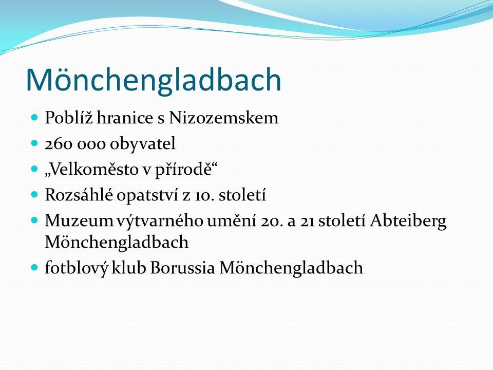 """Mönchengladbach Poblíž hranice s Nizozemskem 260 000 obyvatel """"Velkoměsto v přírodě"""" Rozsáhlé opatství z 10. století Muzeum výtvarného umění 20. a 21"""