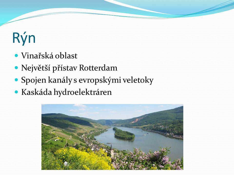 Rýn Vinařská oblast Největší přístav Rotterdam Spojen kanály s evropskými veletoky Kaskáda hydroelektráren