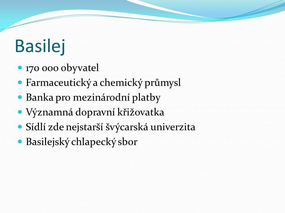 Basilej 170 000 obyvatel Farmaceutický a chemický průmysl Banka pro mezinárodní platby Významná dopravní křižovatka Sídlí zde nejstarší švýcarská univ