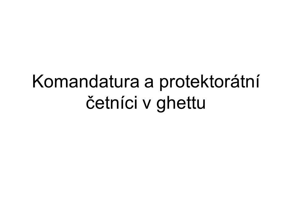 Komandatura a protektorátní četníci v ghettu
