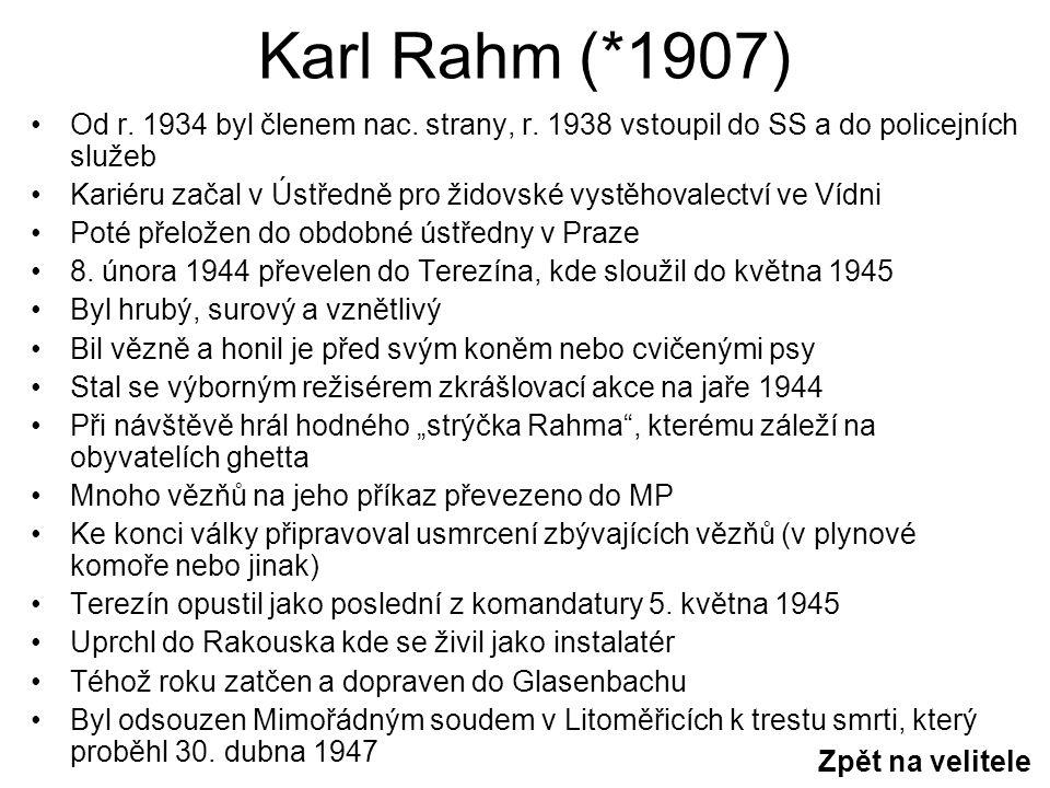 Karl Rahm (*1907) Od r. 1934 byl členem nac. strany, r.