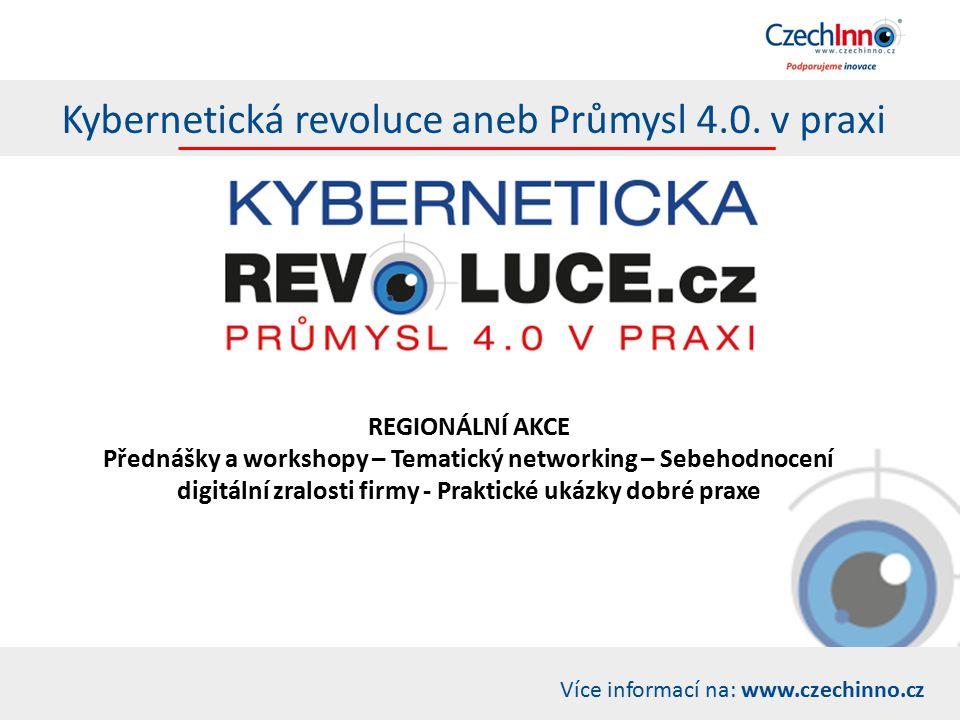 Více informací na: www.czechinno.cz Kybernetická revoluce aneb Průmysl 4.0.