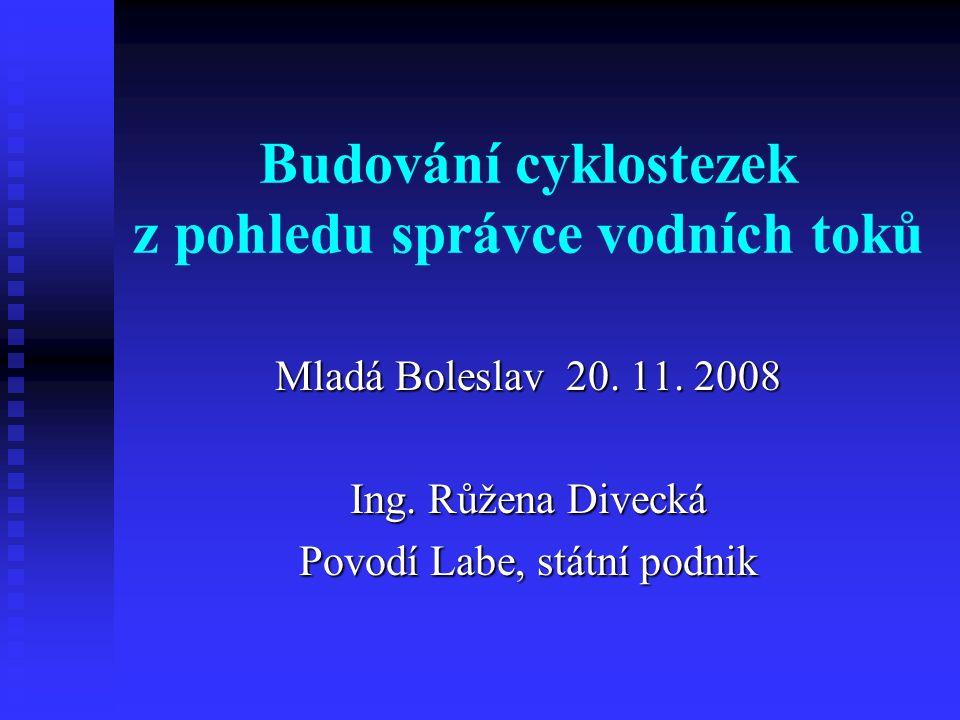 Budování cyklostezek z pohledu správce vodních toků Mladá Boleslav 20.