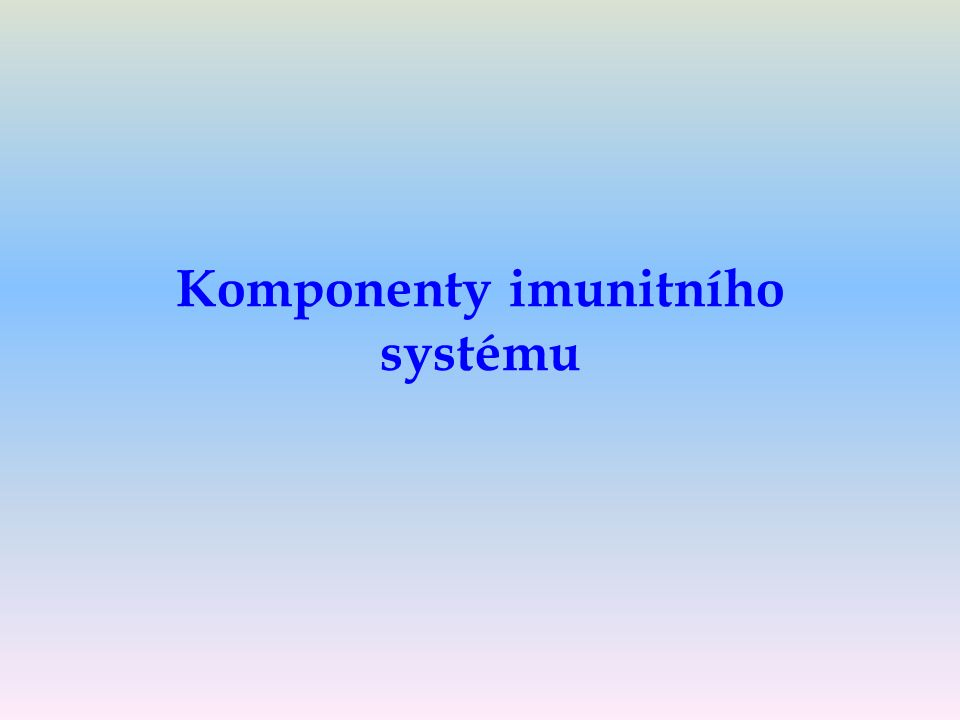 Komponenty imunitního systému