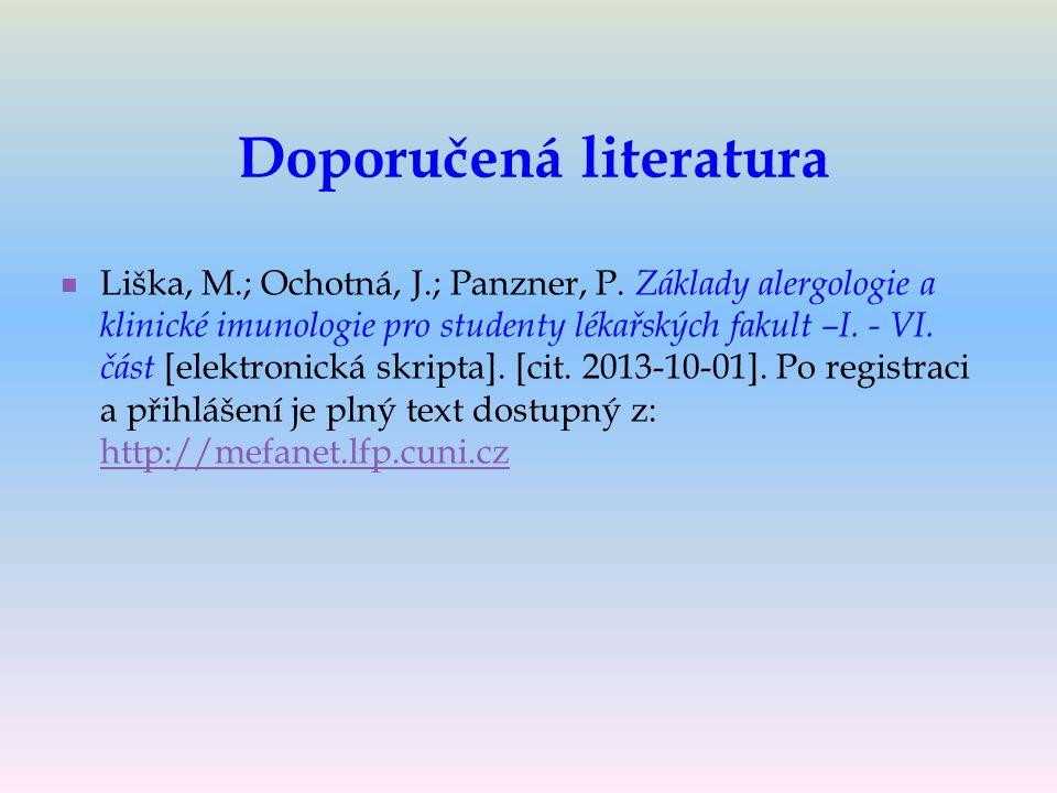 Doporučená literatura Liška, M.; Ochotná, J.; Panzner, P.