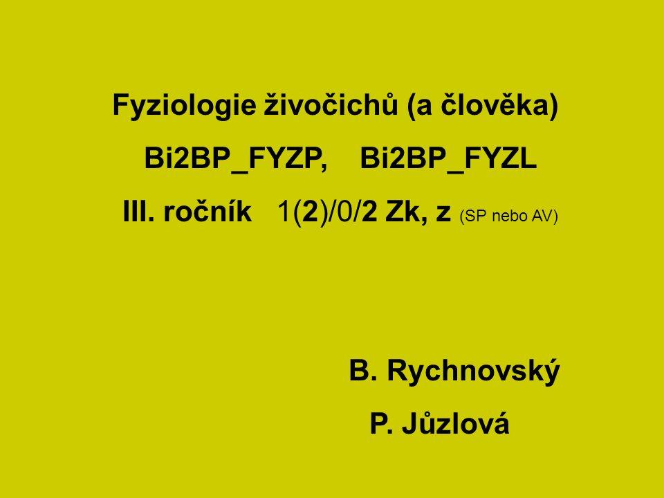 Fyziologie živočichů (a člověka) Bi2BP_FYZP, Bi2BP_FYZL III.