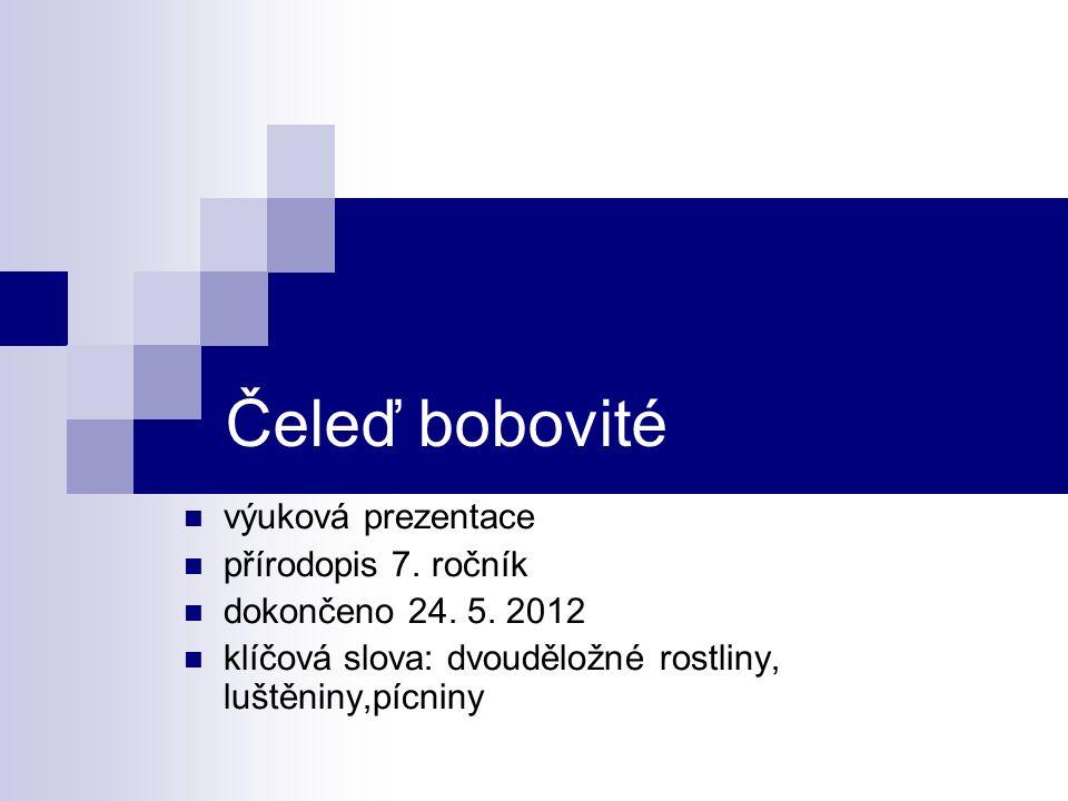 Čeleď bobovité výuková prezentace přírodopis 7. ročník dokončeno 24.