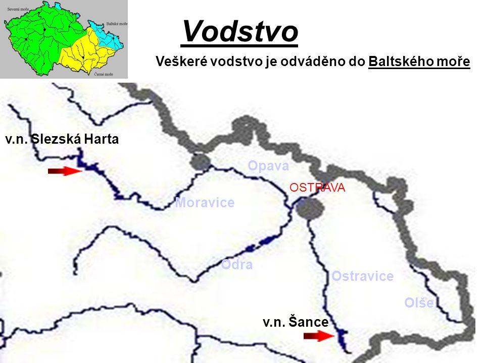 Vodstvo Ostravice Odra Opava Moravice v.n. Slezská Harta v.n. Šance Veškeré vodstvo je odváděno do Baltského moře OSTRAVA Olše