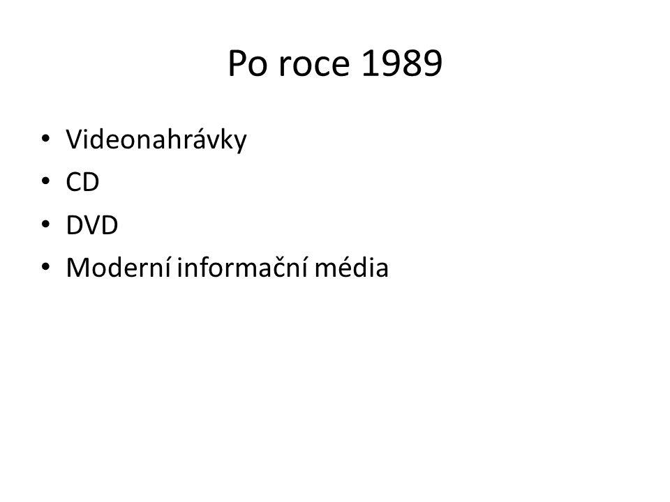 Po roce 1989 Videonahrávky CD DVD Moderní informační média