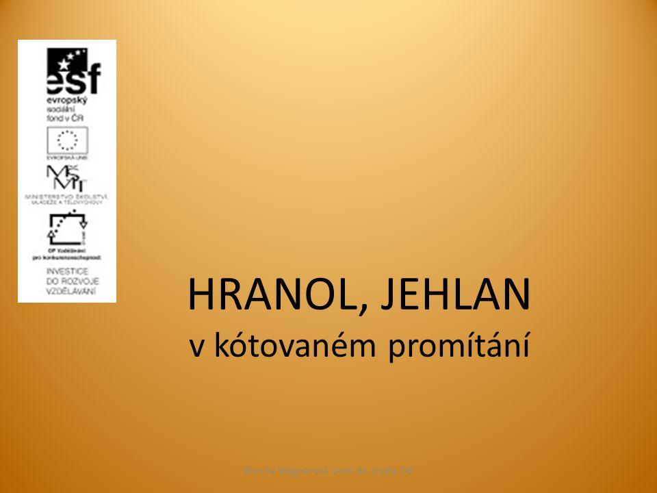 HRANOL, JEHLAN v kótovaném promítání Blan ka Wagnerová Úvod do studia DG
