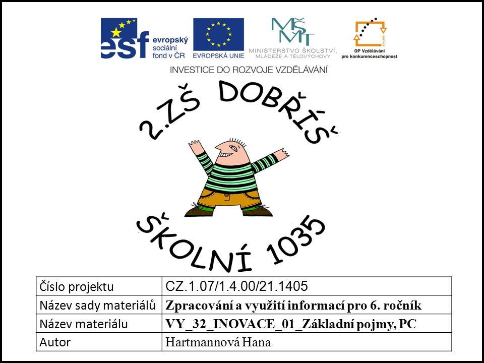 Číslo projektu CZ.1.07/1.4.00/21.1405 Název sady materiálů Zpracování a využití informací pro 6.