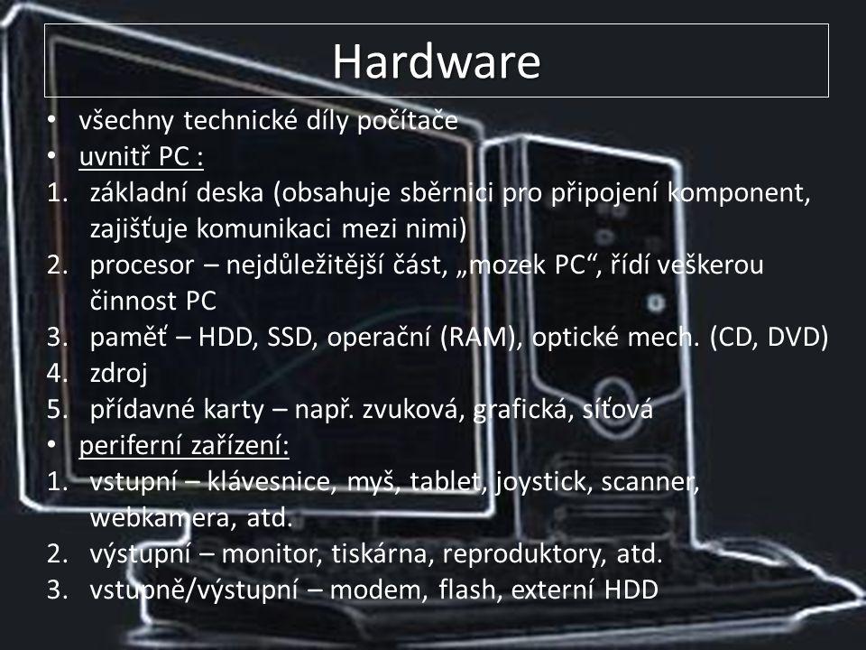 Software programy v počítači 1.operační systém: je na každém PC, základní program např.
