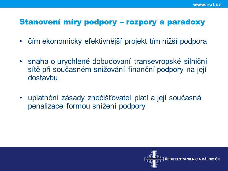 www.rsd.cz Stanovení míry podpory – rozpory a paradoxy čím ekonomicky efektivnější projekt tím nižší podpora snaha o urychlené dobudovaní transevropsk