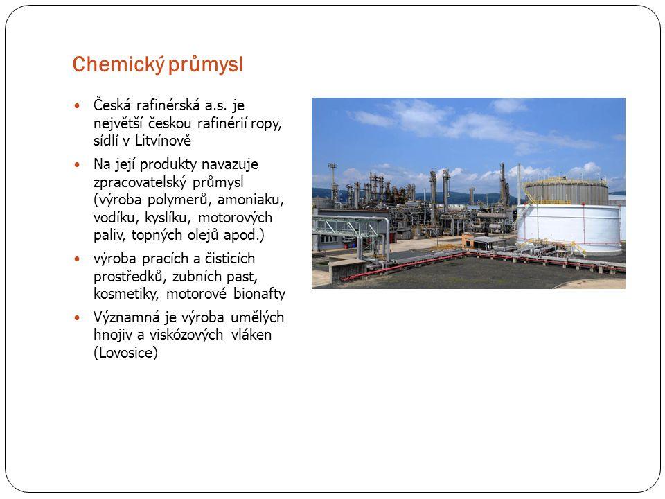 Chemický průmysl Česká rafinérská a.s. je největší českou rafinérií ropy, sídlí v Litvínově Na její produkty navazuje zpracovatelský průmysl (výroba p