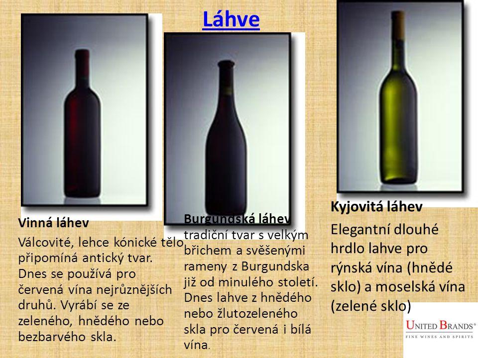 Láhve Vinná láhev Válcovité, lehce kónické tělo připomíná antický tvar.