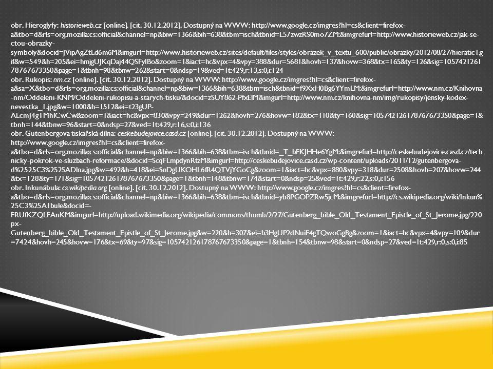 obr. Hieroglyfy: historieweb.cz [online]. [cit. 30.12.2012].