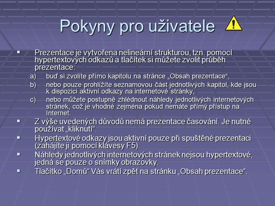 Pokyny pro uživatele  Prezentace je vytvořena nelineární strukturou, tzn.