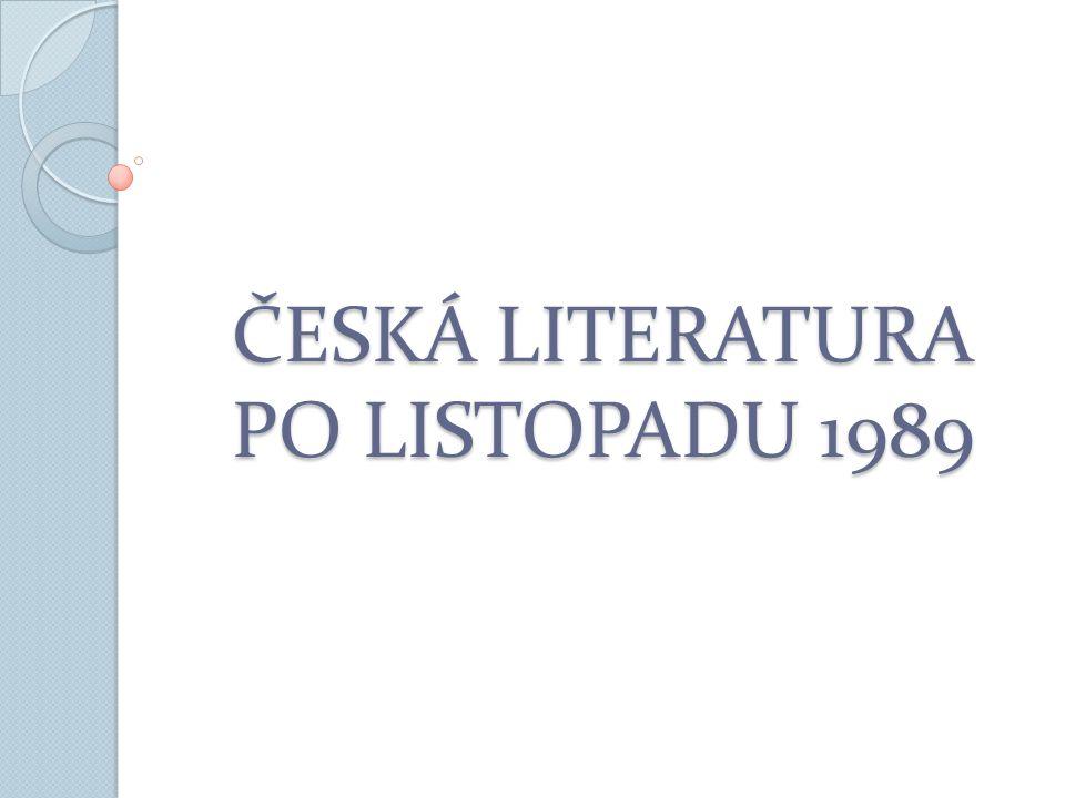 ČESKÁ LITERATURA PO LISTOPADU 1989