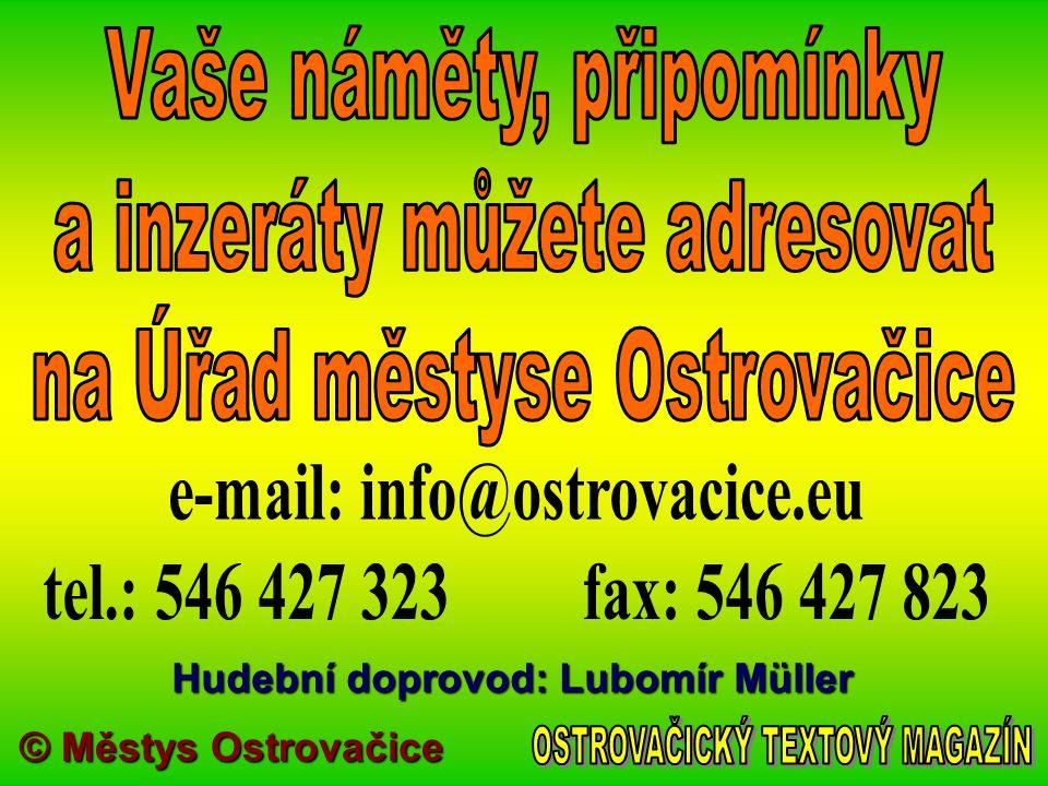 Hudební doprovod: Lubomír Müller © Městys Ostrovačice