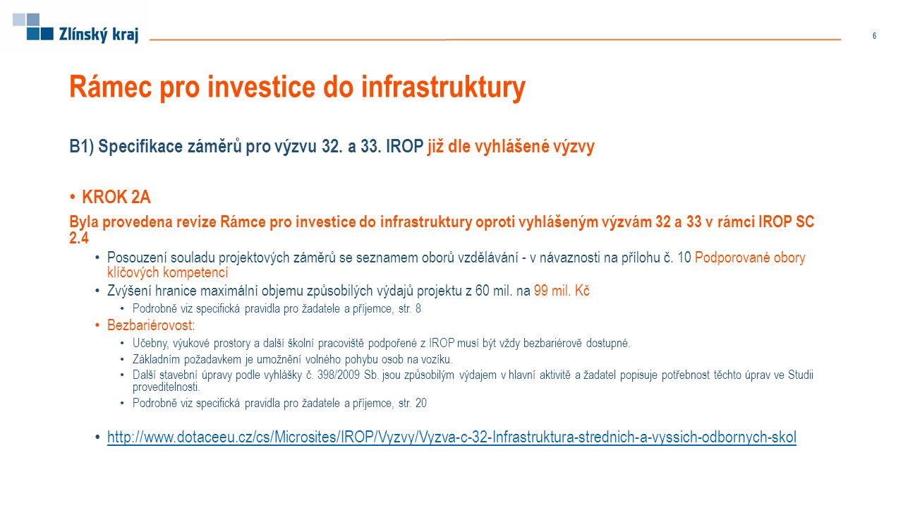 Rámec pro investice do infrastruktury B1) Specifikace záměrů pro výzvu 32.