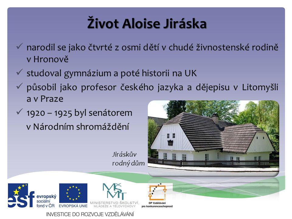 Život Aloise Jiráska narodil se jako čtvrté z osmi dětí v chudé živnostenské rodině v Hronově studoval gymnázium a poté historii na UK působil jako pr