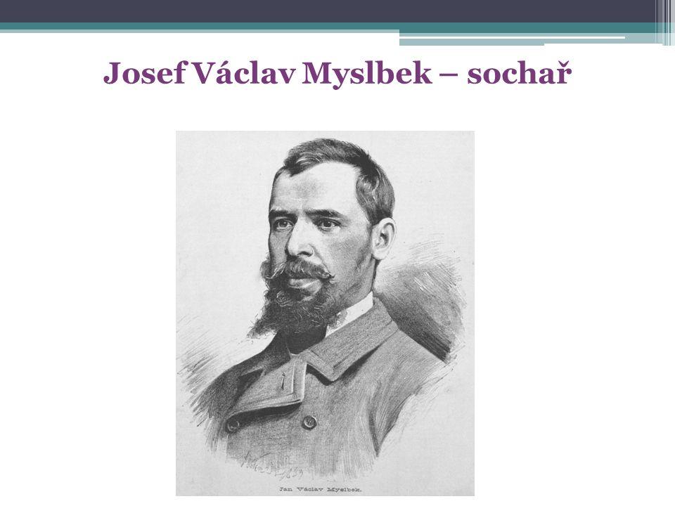 Josef Václav Myslbek – sochař