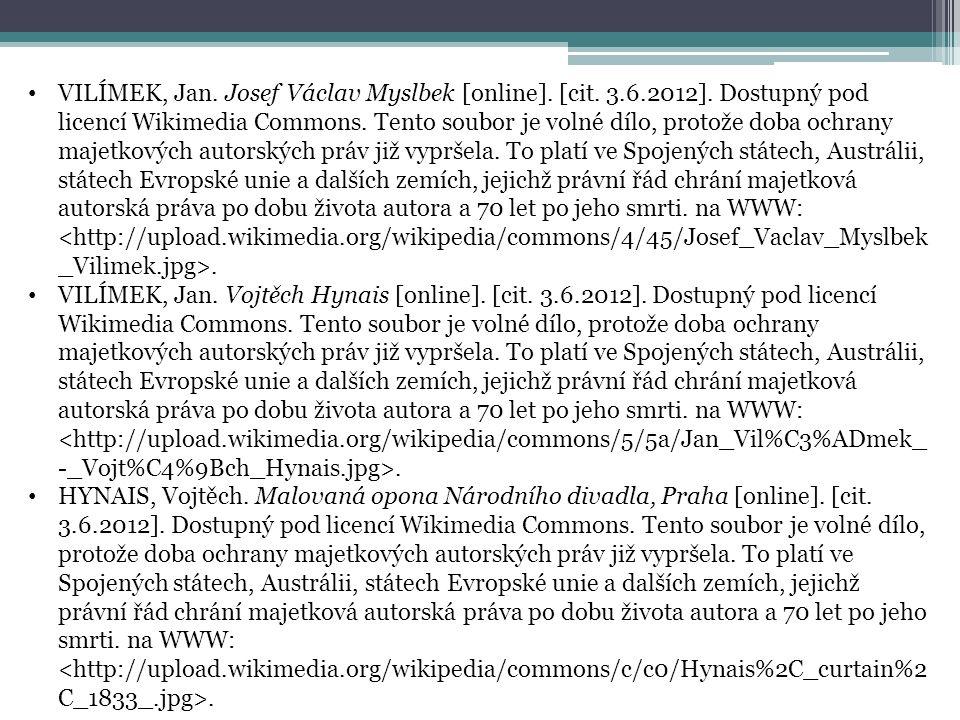 VILÍMEK, Jan. Josef Václav Myslbek [online]. [cit. 3.6.2012]. Dostupný pod licencí Wikimedia Commons. Tento soubor je volné dílo, protože doba ochrany