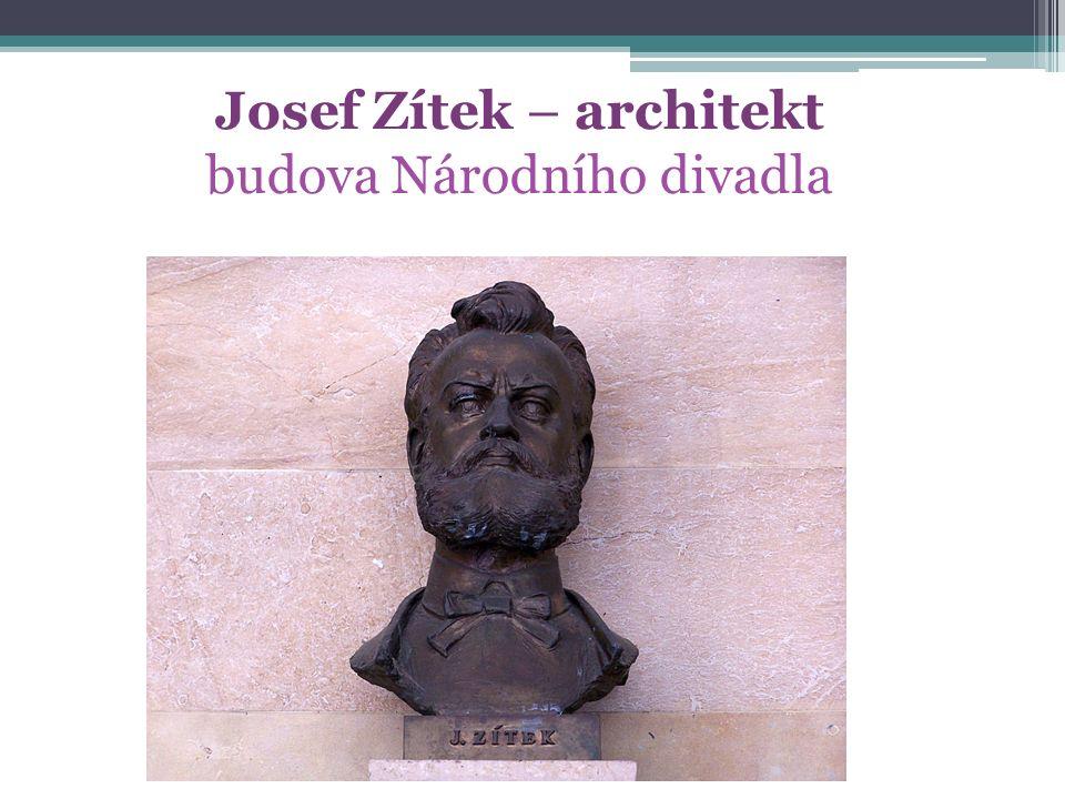 Josef Zítek – architekt budova Národního divadla